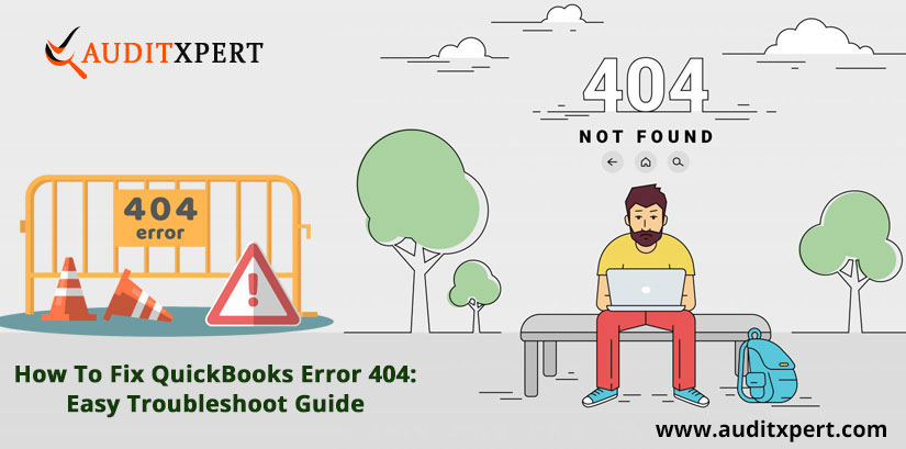 How To Fix QuickBooks Error 404: Easy Troubleshoot Guide
