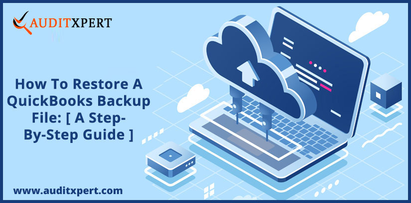 How To Restore A QuickBooks Backup File: [ A Step-By-Step Guide ]