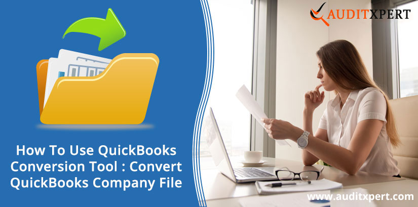 How To Use QuickBooks Conversion Tool : Convert QuickBooks Company File