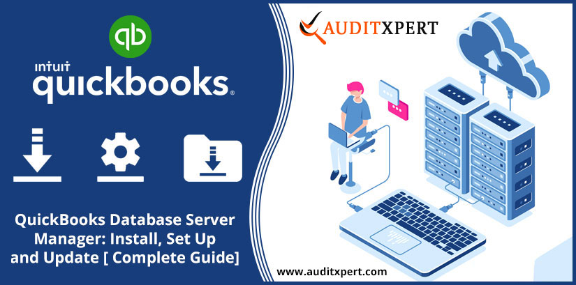 QuickBooks Database Server Manager: Install, Set Up and Update [Complete Guide]