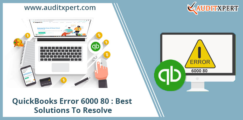 QuickBooks Error 6000 80: Best Solutions To Resolve
