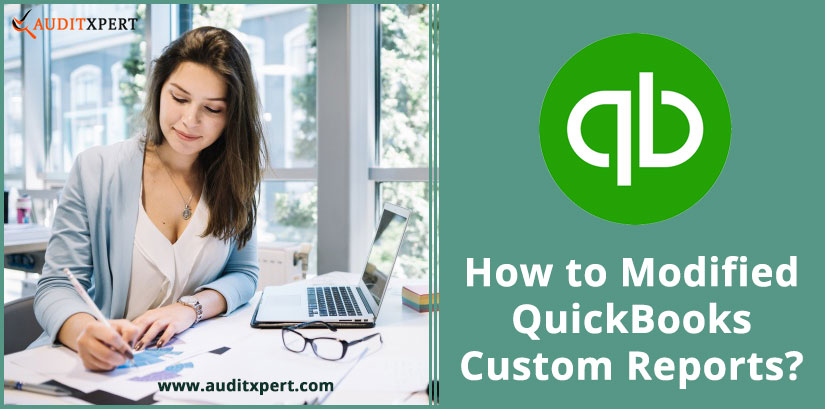 How to Modified QuickBooks Custom Reports?