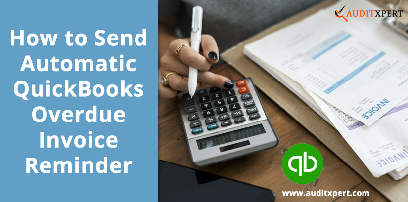 How to Send Automatic QuickBooks Overdue Invoice Reminder