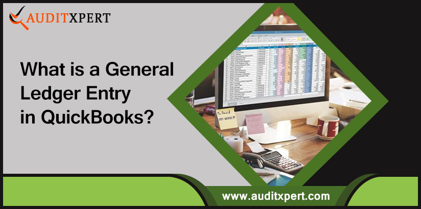 What is a General Ledger Entry in QuickBooks?