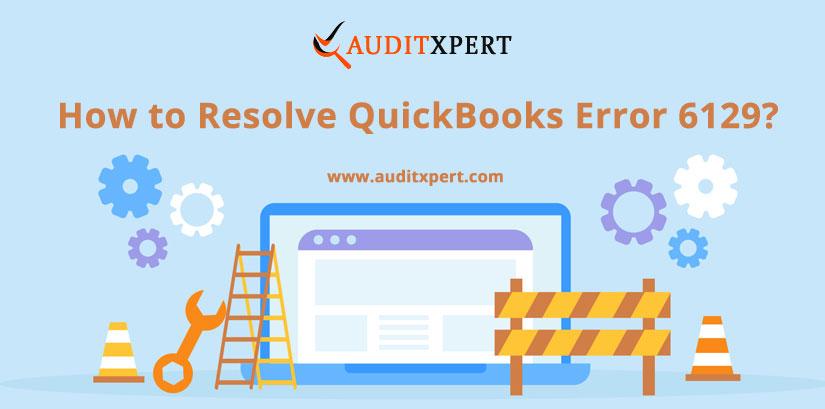 A Guide to Fix QuickBooks Error 6129 0: Database Connection Verification Failure