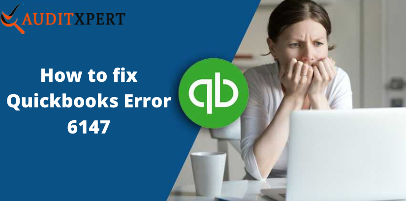 Quickbooks Error 6147- Solutions to fix this error code
