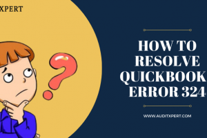 How To Resolve QuickBooks Error 324