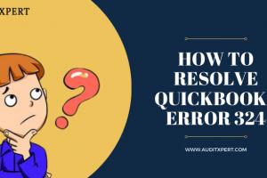 How To Resolve QuickBooks Error 324