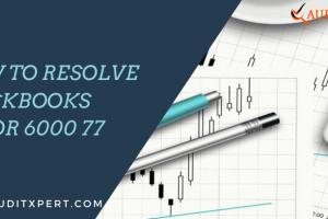 QuickBooks Error 6000 77 – Remove Fastly and Quickly